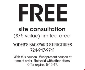 Free site consultation($75 value) limited area. With this coupon. Must present coupon at time of order. Not valid with other offers. Offer expires 5-19-17.