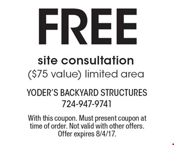 Free site consultation($75 value) limited area. With this coupon. Must present coupon at time of order. Not valid with other offers. Offer expires 8/4/17.