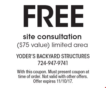 Free site consultation ($75 value) limited area. With this coupon. Must present coupon at time of order. Not valid with other offers. Offer expires 11/10/17.