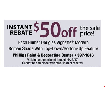 $50 off the sale priceeach hunter Douglas vignette modern roman shade with Top-Down/Bottom-Up feature