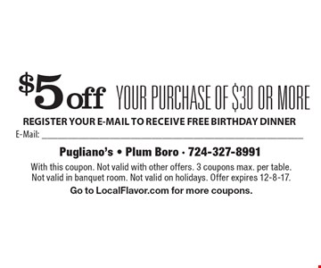 $5 off your purchase of $30 or more. With this coupon. Not valid with other offers. 3 coupons max. per table. Not valid in banquet room. Not valid on holidays. Offer expires 12-8-17. Go to LocalFlavor.com for more coupons.