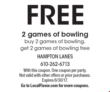 Free 2 games of bowling buy 2 games of bowling, get 2 games of bowling free. With this coupon. One coupon per party. Not valid with other offers or prior purchases. Expires 6/30/17. Go to LocalFlavor.com for more coupons.