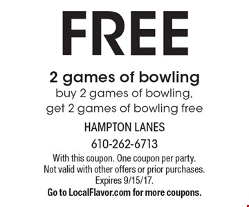 free 2 games of bowling buy 2 games of bowling, get 2 games of bowling free. With this coupon. One coupon per party. Not valid with other offers or prior purchases. Expires 9/15/17. Go to LocalFlavor.com for more coupons.