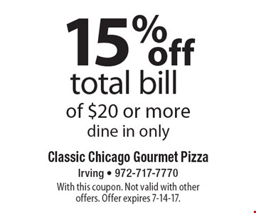 15% off total bill of $20 or more. Dine in only. With this coupon. Not valid with other offers. Offer expires 7-14-17.