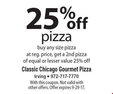 25% off pizza. Buy any size pizza at reg. price, get a 2nd pizza of equal or lesser value 25% off. With this coupon. Not valid with other offers. Offer expires 9-29-17.