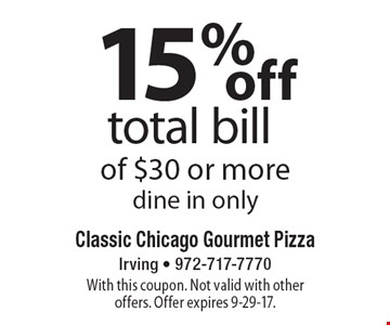 15% off total bill of $30 or more, dine in only. With this coupon. Not valid with other offers. Offer expires 9-29-17.