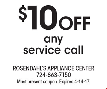 $10 off any service call. Must present coupon. Expires 4-14-17.