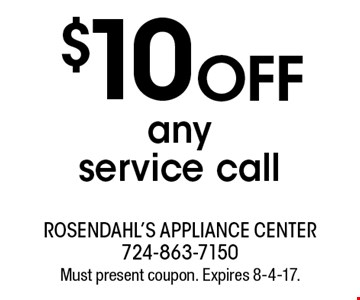$10 OFF any service call. Must present coupon. Expires 8-4-17.