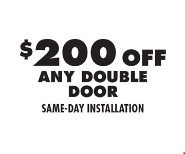 $200 Off Any Double Garage Door Same-Day Installation.