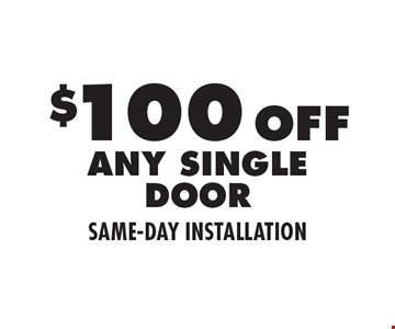 $100 Off Any Single Garage Door Same-Day Installation.