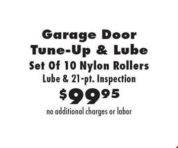 $99.95 Garage Door Tune-Up & Lube. Set Of 10 Nylon Rollers, Lube & 21-pt. Inspection.