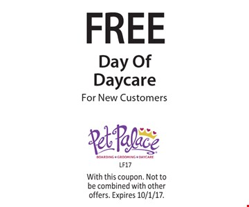 Free Day Of Daycare For New Customers. With this coupon. Not to be combined with other offers. Expires 10/1/17.