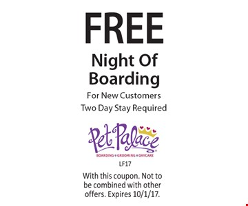 Free Night Of Boarding For New Customers. Two Day Stay Required. With this coupon. Not to be combined with other offers. Expires 10/1/17.