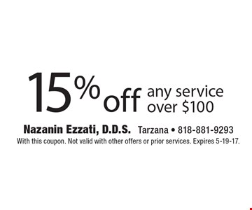 15% off any service over $100. With this coupon. Not valid with other offers or prior services. Expires 5-19-17.