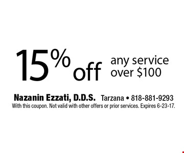 15% off any service over $100. With this coupon. Not valid with other offers or prior services. Expires 6-23-17.