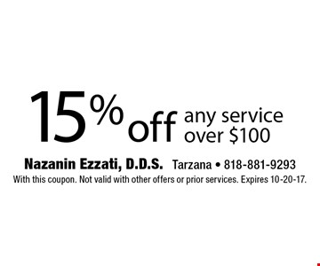15% off any service over $100. With this coupon. Not valid with other offers or prior services. Expires 10-20-17.