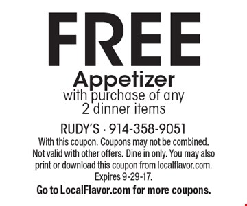 Free Appetizer with purchase of any 2 dinner items. With this coupon. Coupons may not be combined. Not valid with other offers. Dine in only. You may also print or download this coupon from localflavor.com. Expires 9-29-17. Go to LocalFlavor.com for more coupons.