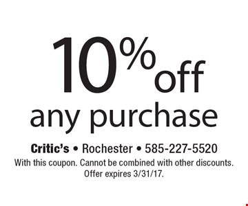 10% off any purchase. With this coupon. Cannot be combined with other discounts. Offer expires 3/31/17.