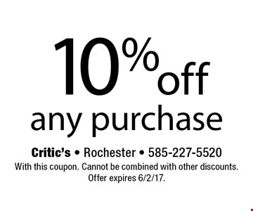 10% off any purchase. With this coupon. Cannot be combined with other discounts. Offer expires 6/2/17.