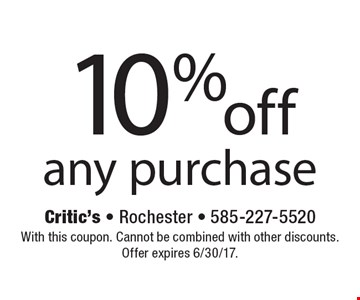 10% off any purchase. With this coupon. Cannot be combined with other discounts. Offer expires 6/30/17.