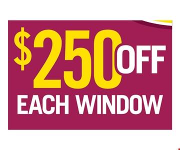 $250 off each window