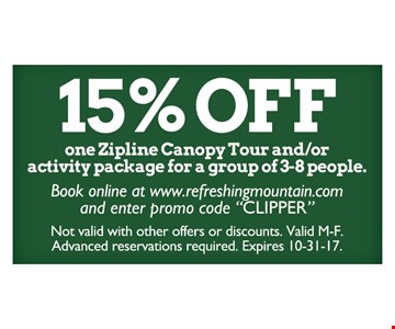 15% off one zipline canopy tour and/or activity package for a group of 3-8 people