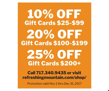 10% Off Gift Cards $15-$99 OR 20% Off Gift Cards $100-$199 OR 25% Off Gift Cards $200+