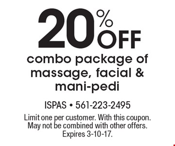 20% Off combo package of massage, facial & mani-pedi. Limit one per customer. With this coupon. May not be combined with other offers. Expires 3-10-17.
