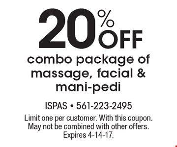 20% Off combo package of massage, facial & mani-pedi. Limit one per customer. With this coupon. May not be combined with other offers. Expires 4-14-17.