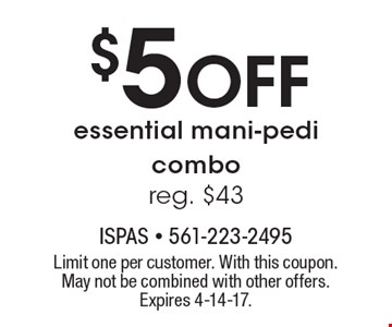 $5 Off essential mani-pedi combo. Reg. $43. Limit one per customer. With this coupon. May not be combined with other offers. Expires 4-14-17.