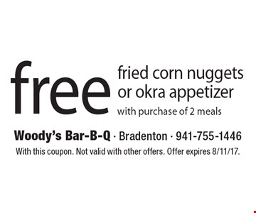 Free Fried Corn Nuggets Or Okra Appetizer With Purchase Of 2 Meals. With this coupon. Not valid with other offers. Offer expires 8/11/17.