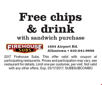 Free chips & drink with sandwich purchase. 2017 Firehouse Subs. This offer valid with coupon at participating restaurants. Prices and participation may vary, see restaurant for details. Limit one per customer, per visit. Not valid with any other offers. Exp. 03/17/2017. SUB$SUBCOMBO