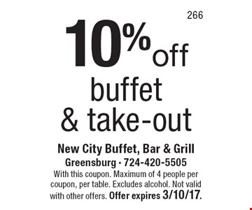 10% off buffet & take-out. With this coupon. Maximum of 4 people per coupon, per table. Excludes alcohol. Not valid with other offers. Offer expires 3/10/17.