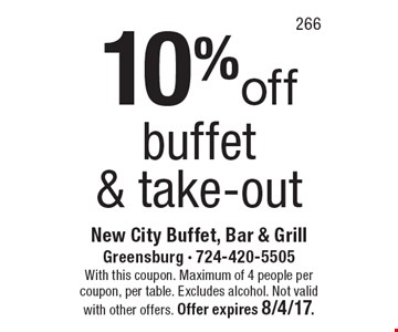 10% off buffet & take-out. With this coupon. Maximum of 4 people per coupon, per table. Excludes alcohol. Not valid with other offers. Offer expires 8/4/17.