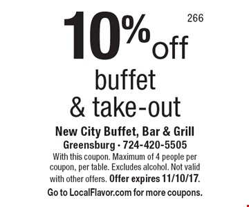 10%off buffet & take-out. With this coupon. Maximum of 4 people per coupon, per table. Excludes alcohol. Not valid with other offers. Offer expires 11/10/17. Go to LocalFlavor.com for more coupons.
