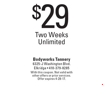 $29 Two Weeks Unlimited. With this coupon. Not valid with other offers or prior services. Offer expires 4-28-17.