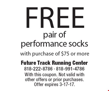Free pair of performance socks with purchase of $75 or more. With this coupon. Not valid with other offers or prior purchases. Offer expires 3-17-17.