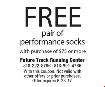 Free pair of performance socks with purchase of $75 or more. With this coupon. Not valid with other offers or prior purchases.Offer expires 6-23-17.