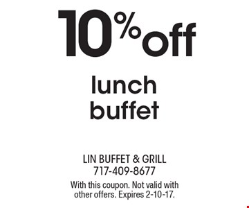 10% off lunch buffet. With this coupon. Not valid with other offers. Expires 2-10-17.