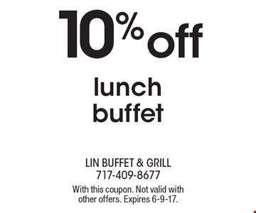 10% off lunch buffet. With this coupon. Not valid with other offers. Expires 6-9-17.