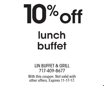 10% off lunch buffet. With this coupon. Not valid with other offers. Expires 11-17-17.