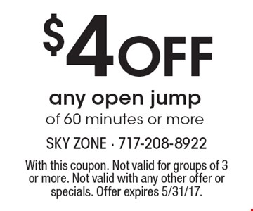$4 Off any open jump of 60 minutes or more. With this coupon. Not valid for groups of 3 or more. Not valid with any other offer or specials. Offer expires 5/31/17.