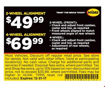 2-wheel alignment $49.99, 4-wheel alignment $69.99