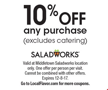 10% OFF any purchase (excludes catering). Valid at Middletown Saladworks location only. One offer per person per visit. Cannot be combined with other offers. Expires 12-8-17. Go to LocalFlavor.com for more coupons.