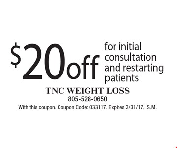 $20 off initial consultation and for restarting patients. With this coupon. Coupon Code: 033117. Expires 3/31/17.S.M.