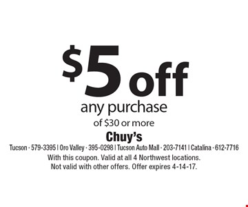 $5 off any purchase of $30 or more. With this coupon. Valid at all 4 Northwest locations. Not valid with other offers. Offer expires 4-14-17.