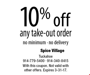 10% off any take-out order. No minimum - no delivery. With this coupon. Not valid with other offers. Expires 3-31-17.