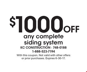 $1000 Off any complete siding system. With this coupon. Not valid with other offers or prior purchases. Expires 6-30-17.