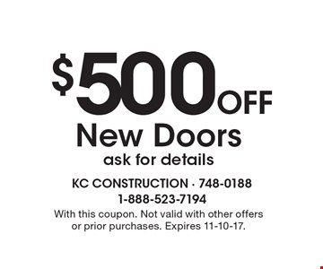 $500 Off New Doors. Ask for details. With this coupon. Not valid with other offers or prior purchases. Expires 11-10-17.