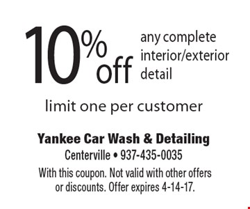 10% off any complete interior/exterior detail limit one per customer. With this coupon. Not valid with other offers or discounts. Offer expires 4-14-17.